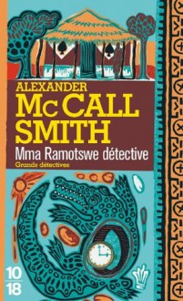Mma Ramotswe détective (Grands détectives) (French Edition) - Alexander McCall Smith, Elisabeth Kern