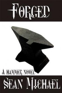 Forged (Hammer, #8) - Sean Michael