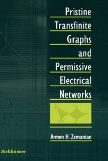 Pristine Transfinite Graphs and Permissive Electrical Networks - Armen H. Zemanian