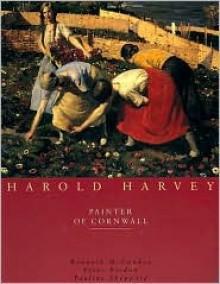 Harold Harvey: Painter of Cornwall - Kenneth McConkey