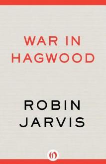 War in Hagwood - Robin Jarvis