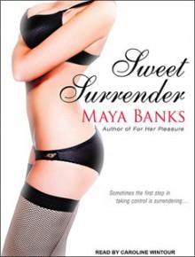 Sweet Surrender - Maya Banks, Caroline Wintour