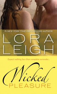 Wicked Pleasure - Lora Leigh