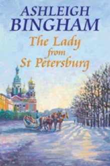 The Lady From St Petersburg - Ashleigh Bingham