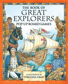 Great Explorers Pop-Up Board Games: Pop-Up Board Games - Tango Books, Virginia Gray