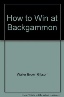 How to win at backgammon - Walter B. Gibson