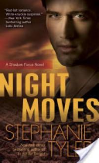 Night Moves: A Shadow Force Novel (Audio) - Stephanie Tyler, Johanna Parker