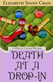 Death at a Drop-In (A Myrtle Clover Mystery) - Elizabeth Spann Craig
