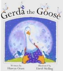 Gerda The Goose - Hiawyn Oram, David Melling