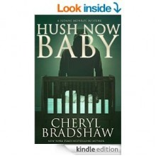 Hush Now Baby (Sloane Monroe Book 6) - Cheryl Bradshaw