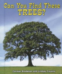 Can You Find These Trees? - Carmen Bredeson, Lindsey Cousins