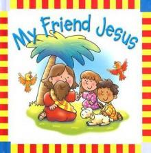 My Friend Jesus - Juliet David