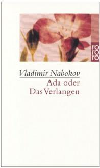 Ada oder Das Verlangen. Aus den Annalen einer Familie. - Vladimir Nabokov