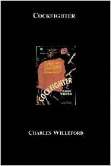 Cockfighter - Charles Willeford