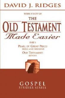 The Old Testament Made Easier, Vol. 1 (Gospel Studies) - David J. Ridges