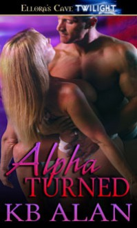 Alpha Turned - K.B. Alan