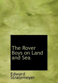 The Rover Boys on Land and Sea: The Crusoes of Seven Islands - Arthur M. Winfield, Edward Stratemeyer