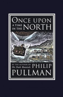 Once Upon a Time in the North - Philip Pullman, John Lawrence