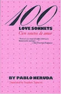 100 Love Sonnets - Pablo Neruda