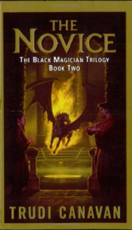 The Novice (Black Magician Trilogy, #2) - Trudi Canavan