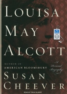 Louisa May Alcott: A Personal Biography - Susan Cheever, Tavia Gilbert