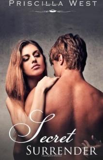 Secret Surrender (The Surrender Series Book Two) - Priscilla West