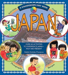 Japan: Over 40 Activities to Experience Japan--Past and Present - Debbi Michiko Florence, James Caputo