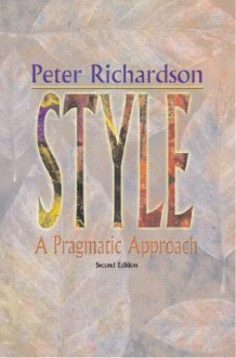 Style: A Pragmatic Approach - Peter Richardson