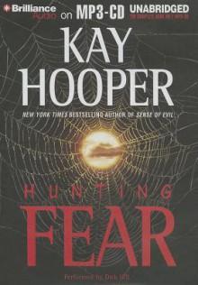 Hunting Fear - Kay Hooper, Dick Hill