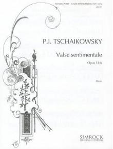 Valse Sentimentale, Op. 51, No. 6 - Pyotr Ilyich Tchaikovsky