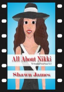 All About Nikki- The Sensational Second Season Vol.1 (All About Nikki Season 2) - Shawn James