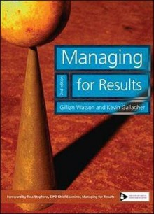 Managing For Results - Michael Armstrong, Kevin Gallagher, Gillian Watson