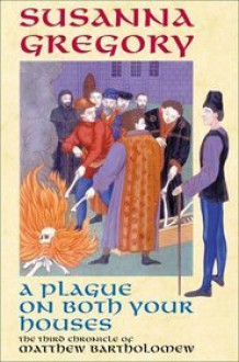 A Plague on Both Your Houses - Susanna Gregory