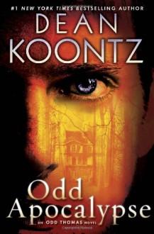 Odd Apocalypse: An Odd Thomas Novel - Dean Koontz