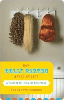 How Dolly Parton Saved My Life - Charlotte Connors