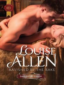 Ravished by the Rake (Harlequin Historical) - Louise Allen