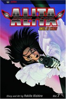 Battle Angel Alita, Volume 7: Angel Of Chaos - Yukito Kishiro