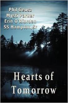 Hearts of Tomorrow - Phil Geusz, Mysti Parker, Erin O'Riordan, S.S. Hampton Sr.