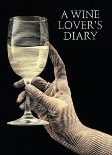 A Wine Lover's Diary - Firefly Books, Scott McKowen