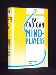 Mindplayers - Pat Cadigan