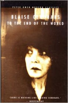 To the End of the World - Blaise Cendrars, Alan Brown