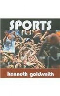 Sports - Kenneth Goldsmith