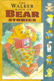 The Walker Book of Bear Stories (The Walker Book of) - Michael Rosen, Sarah Hayes