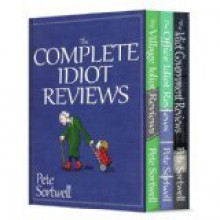 The Complete Idiot Reviews (A Laugh Out Loud Comedy Box Set) - Pete Sortwell