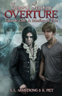Overture: A Meeting of Fate - S.L. Armstrong, K. Piet