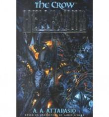The Crow: Hellbound - A.A. Attanasio, James O'Barr