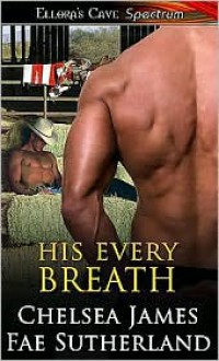 His Every Breath - Chelsea James, Fae Sutherland