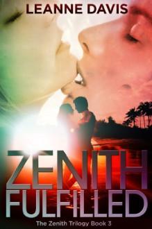 Zenith Fulfilled - Leanne Davis