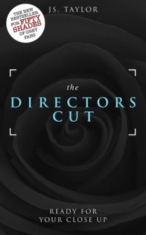 The Director's Cut (Spotlight, #3) - J.S. Taylor