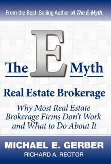 The E-Myth Real Estate Brokerage - Michael E. Gerber, Richard A. Rector